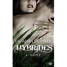 Justice: Hybrides, T4
