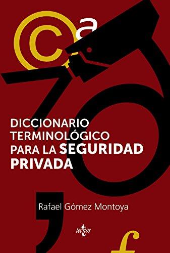 Diccionario terminológico de la seguridad privada (Ventana Abierta) por Rafael Gómez Montoya