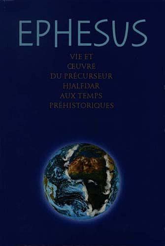 Ephesus : Vie et oeuvre du précurseur Hjalfdar aux temps préhistoriques
