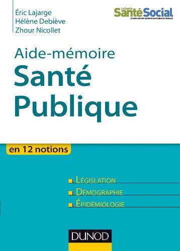 Lire un Aide-mémoire - Santé publique : En 12 notions (Santé Social) epub pdf
