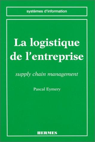 La logistique de l'entreprise : Supply chain management