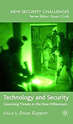 Technology and Security: Governing Threats in the New Millennium (New Security Challenges)