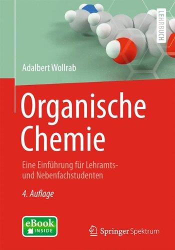 Organische Chemie: Eine Einführung für Lehramts- und Nebenfachstudenten (Springer-Lehrbuch)