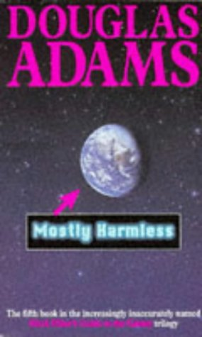Mostly Harmless (Hitch-Hikers Guide to the Galaxy 5)