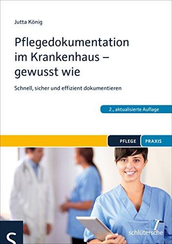 Pflegedokumentation im Krankenhaus - gewusst wie: Schnell, sicher und effizient dokumentieren