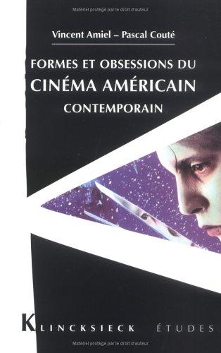 Formes et obsessions du cinéma américain contemporain (1980-2002) par Vincent Amiel, Pascal Couté