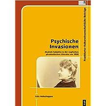 Psychische Invasionen. Mediale Subjekte in der englischen phantastischen Literatur um 1900 (Frankfurter kulturwissenschaftliche Beiträge)