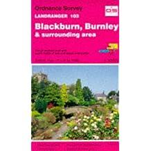 Blackburn, Burnley and Surrounding Area (Landranger Maps)