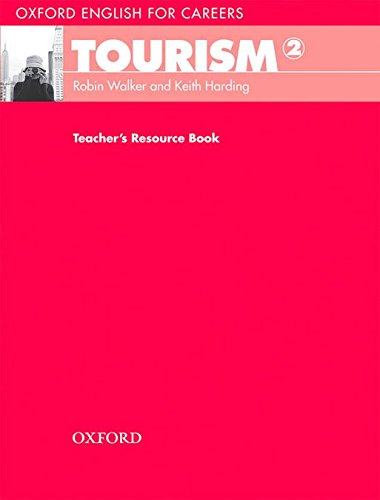 Oxford English for Careers Tourism 2: Teacher's Book
