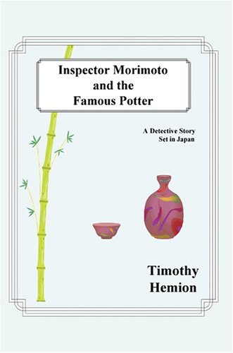Inspector Morimoto and the Famous Potter: A Detective Story Set in Japan