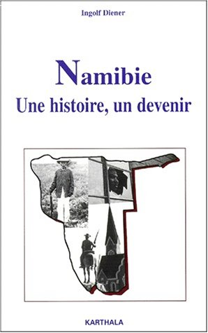 Namibie : Une histoire - Un devenir