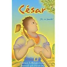 César: Sí, se puede!