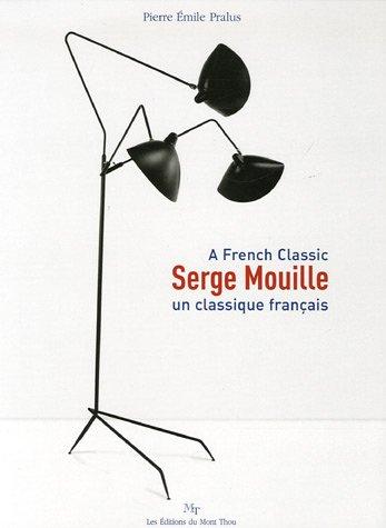 Serge Mouille : Un classique français, Edition bilingue français-anglais