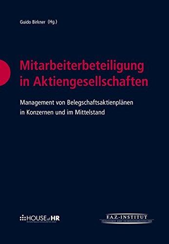 Mitarbeiterbeteiligung in Aktiengesellschaften: Management von Belegschaftsaktienplänen in Konzernen und im Mittelstand
