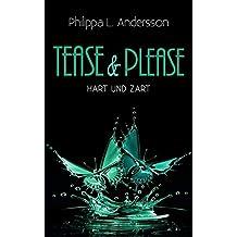 Tease & Please - hart und zart (Tease & Please-Reihe - Band 3)
