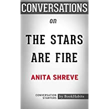Summary of The Stars Are Fire by Anita Shreve | Conversation Starters