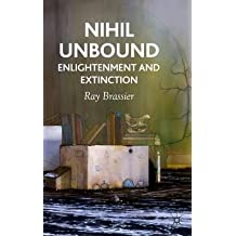 By Brassier, Ray ( Author ) [ Nihil Unbound: Enlightenment and Extinction By Oct-2007 Hardcover