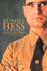 Rudolf Hess and Germany's Reluctant War, 1939-41