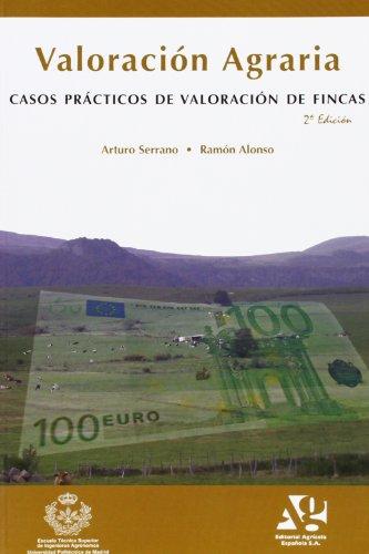 Valoracion agraria - casos practicos de valoracion de fincas por Arturo Serrano