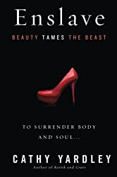 Enslave: Beauty Tames the Beast by Cathy Yardley (2013-04-23)