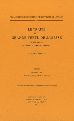 Le Traité De La Grande Vertu De Sagesse De Nagarjuna Mahaprajnaparamitasastra: Chapitres I-xv par E Lamotte