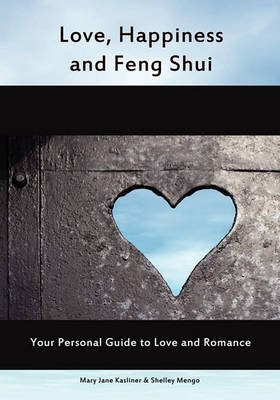 [(Love, Happiness and Feng Shui : Your Personal Guild to Love and Romance)] [By (author) Mary Jane Kasliner ] published on (March, 2005) par Mary Jane Kasliner