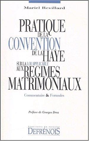 Pratique de la convention de La Haye sur la loi applicable aux régimes matrimoniaux par M. Revillard