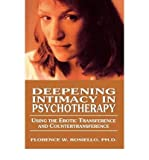 Scarica Libro Deepening Intimacy in Psychotherapy Using the Erotic Transference and Counter Transference to Facilitate Treatment Author Florence Rosiello published on January 2001 (PDF,EPUB,MOBI) Online Italiano Gratis