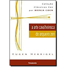 A Arte Cavalheiresca do Arqueiro Zen (Em Portuguese do Brasil)