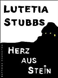 Lutetia Stubbs: Herz aus Stein (Lutetia Stubbs - Eine Cozy Mystery/Krimi Serie 2)