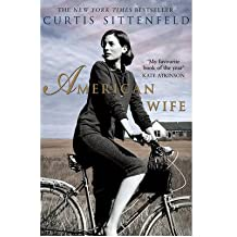 American Wife by Sittenfeld, Curtis ( AUTHOR ) Mar-07-2009 Paperback