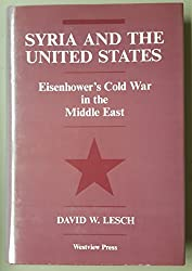 Syria and the United States: Eisenhower's Cold War in the Middle East