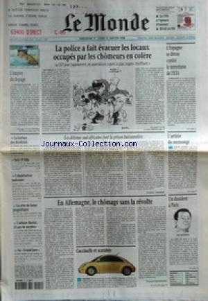 MONDE (LE) [No 16472] du 11/01/1998 - L'EMPIRE DU DOPAGE - LA POLICE A FAIT EVACUER LES LOCAUX OCCUPES PAR LES CHOMEURS EN COLERE - L'ESPAGNE SE DRESSE CONTRE LE TERRORISME DE L'ETA - LA TORTURE DES BORDELAIS - SEXE ET SIDA - COHABITATION JUDICIAIRE - UN REVE DE FUTUR PROPRIETAIRE - L'AFFAIRE MATTEI, 35 ANS DE MYSTERE - AU GRAND JURY - LES DETENUS SUD-AFRICAINS FONT LA PRISON BUISSONNIERE PAR FREDERIC CHAMBON - L'ARTISTE DU MENSONGE - EN ALLEMAGNE, LE CHOMAGE SANS LA REVOLTE PAR ARNAUD LE