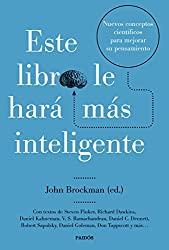 Este libro le hará más inteligente: Nuevos conceptos científicos para mejorar su pensamiento (Contextos)