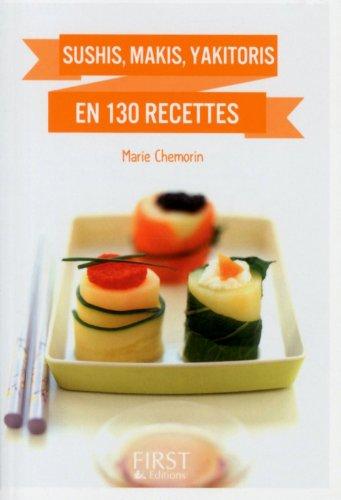 Petit Livre de - Sushi, makis, Yakitoris and Co en 130 recettes