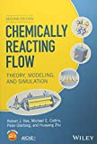 Chemically Reacting Flow: Theory, Modeling, and Simulation