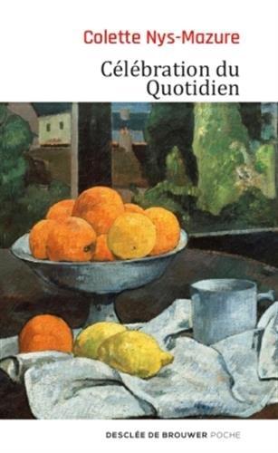 Célébration du Quotidien par Colette Nys-Mazure