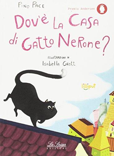 Dov' la casa di gatto Nerone? Ediz. illustrata