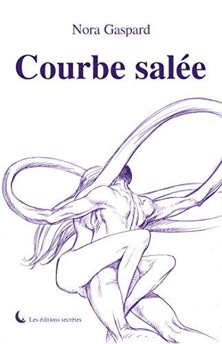 Courbe salée (Collection de l'Alcôve) PDF Books