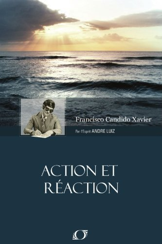 Action Et Réaction par Francisco Candido Xavier