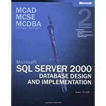 MCAD/MCSE/MCDBA Self-Paced Training Kit: Microsoft® SQL Server™ 2000 Database Design and Implementation, Exam 70-229 (MCSE Training Kit)