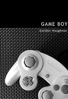 Game Boy by [Houghton, Gordon]