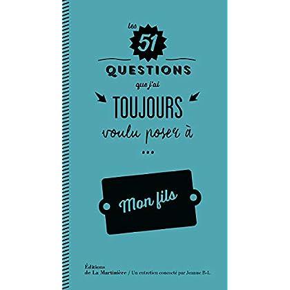 Les 51 questions que j'ai toujours voulu poser à mon fils