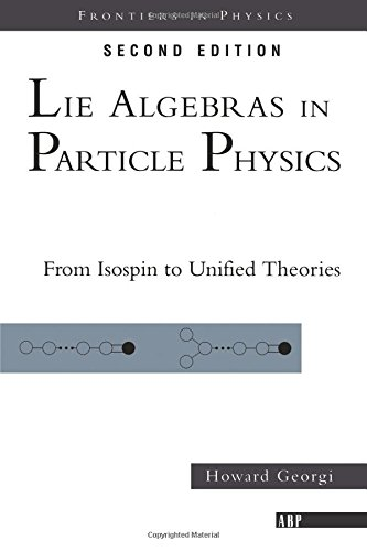 Lie Algebras In Particle Physics: from Isospin To Unified Theories (Frontiers in Physics) por Howard Georgi