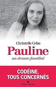 Pauline, un drame familial: Codéine, tous concernés par Cebo