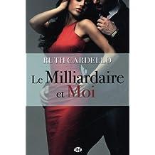 Les Héritiers. tome 1 : le Milliardaire et moi de Ruth Cardello (2013) Relié
