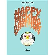 Megg, mogg and owl : Happy fucking birthday