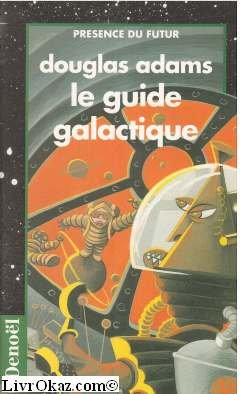 Le guide galactique (Pres Fut Gd - Pres Douglas