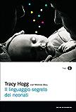 Il linguaggio segreto dei neonati (Oscar saggi Vol. 764) (Italian Edition)