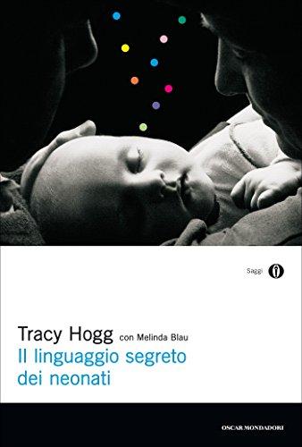 Il linguaggio segreto dei neonati (Oscar saggi Vol. 764)